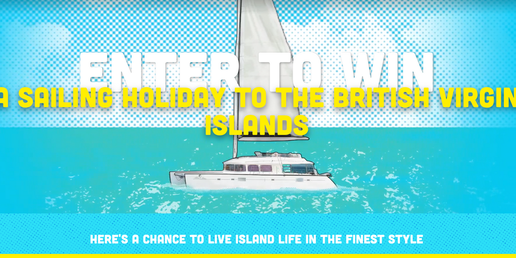 Win A sailing holiday to the British Virgin Islands